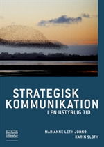 STRATEGISK KOMMUNIKATION - I en ustyrlig tid