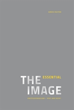 THE ESSENTIAL IMAGE Photojournalism - why and how? E-BOG